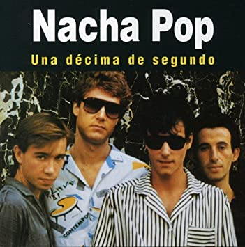 Mengulas Band pop/rock Spanyol Nacha Pop
